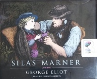 Silas Marner written by George Eliot performed by Gordon Griffin on CD (Unabridged)